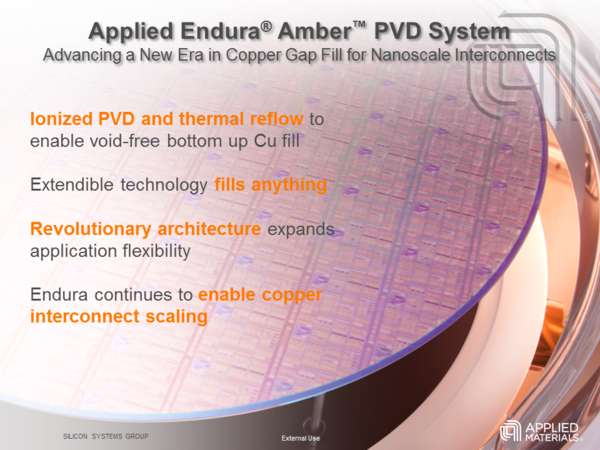 Benefit list of Endura® Amber™ PVD system copper gap fill for nanoscale interconnects